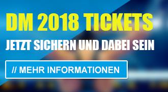 JETZT TICKETS FÜR DIE 131. Int. DM SICHERN!